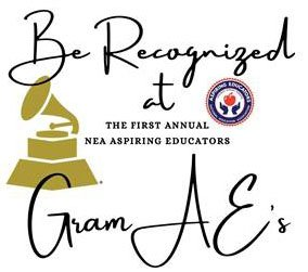 Be Recognized at the First Annual NEA Aspiring Educators Gram AE's